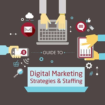 Guide to Digital Marketing Strategies & Staffing