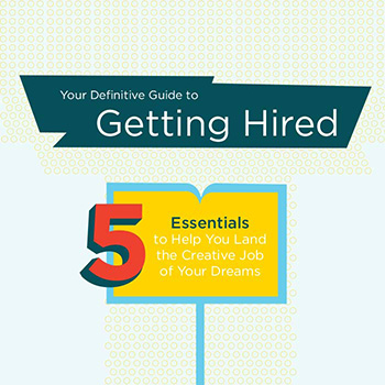 Your Definitive Guide to Getting Hired in Creative and Marketing